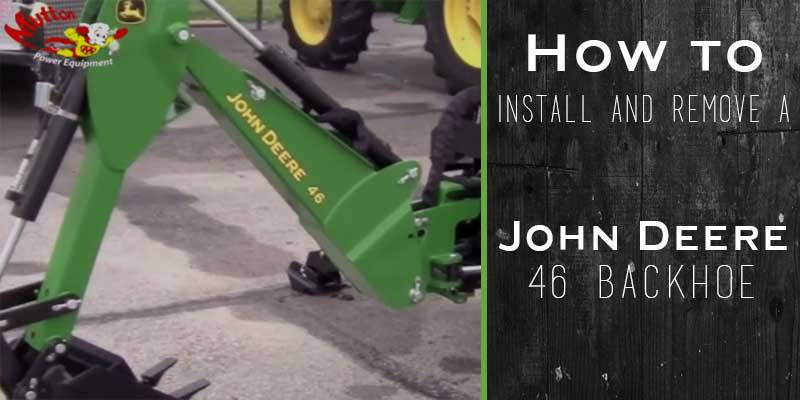 How To Install And Remove A John Deere 46 Backhoe
