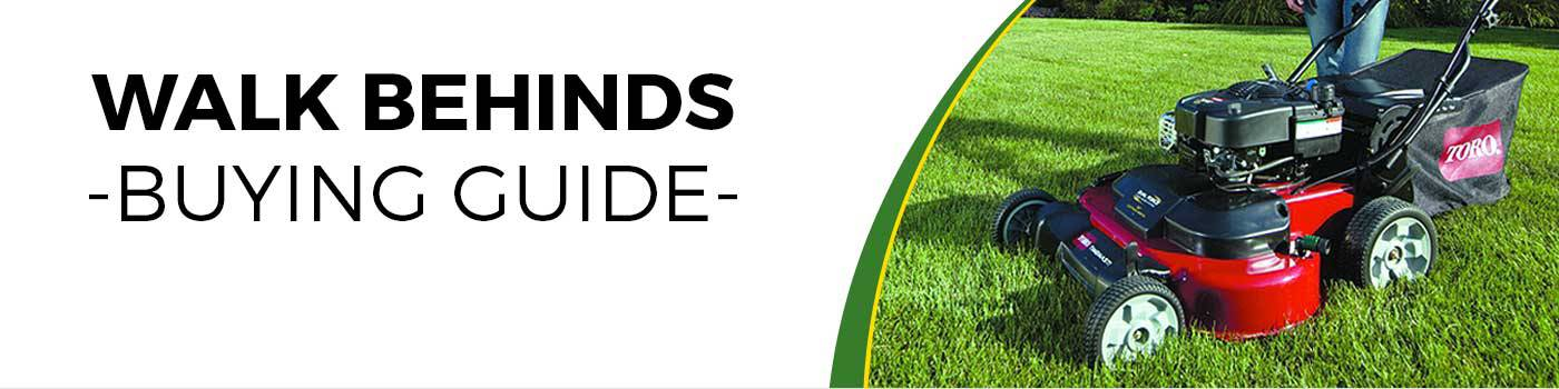 Walk Behind Mowers Buying Guide
