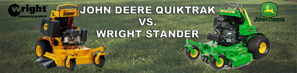 John Deere QuickTrack Mowers vs  Wright Stander Mowers